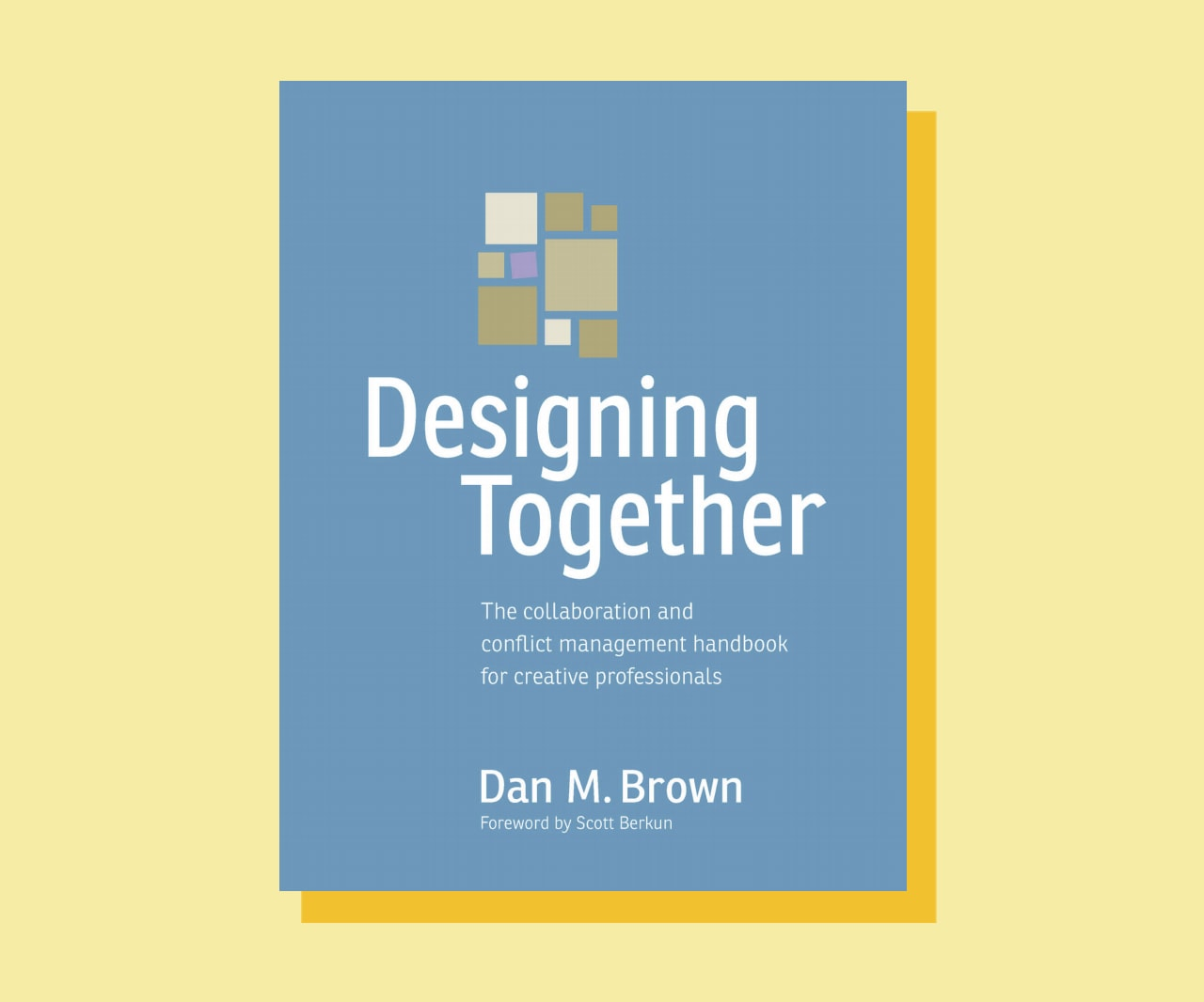 Designing Together by Dan Brown book cover, effective collaboration